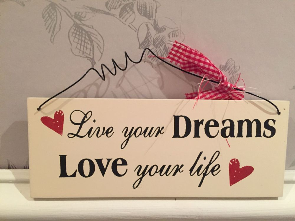 Live Your Dreams Love Your Life ~ Cream Wooden Hanging Sign
